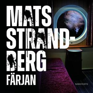 Färjan (ljudbok) av Mats Strandberg