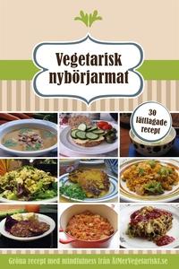 Vegetarisk Nybörjarmat - 10 snabba rätter, 10 l