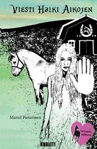 Viesti halki aikojen (e-bok) av Mariel Pietarin