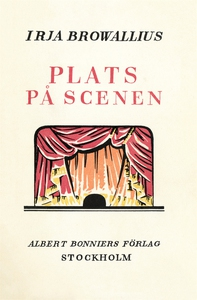 Plats på scenen! (e-bok) av Irja Browallius