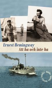 Att ha och inte ha (e-bok) av Ernest Hemingway