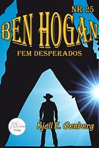 Ben Hogan - Nr 25 - Fem Desperados (e-bok) av K