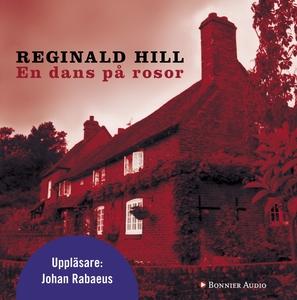 En dans på rosor (ljudbok) av Reginald Hill