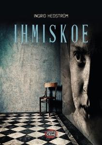 Ihmiskoe (e-bok) av Ingrid Hedström