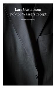 Doktor Wassers recept (e-bok) av Lars Gustafsso