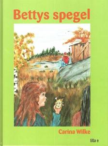 Bettys spegel (e-bok) av Carina Wilke