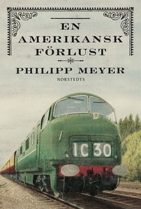En amerikansk förlust (e-bok) av Philipp Meyer