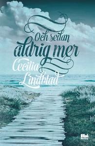 Och sedan aldrig mer (e-bok) av Cecilia Lindbla