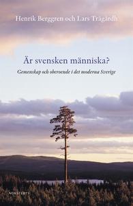Är svensken människa? : gemenskap och oberoende