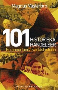 101 historiska händelser. En annorlunda världsh