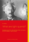 'What are light quanta?': Nowadays every Tom,  Dick and Harry thinks  he knows it, but he is mistaken.  (Albert Einstein)