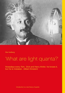 'What are light quanta?': Nowadays every Tom,