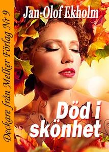 Död i skönhet (e-bok) av Jan-Olof Ekholm