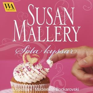 Söta kyssar (ljudbok) av Susan Mallery