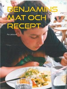 Benjamins mat och recept (e-bok) av Pia Lebsund