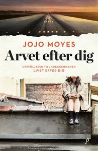 Arvet efter dig (e-bok) av Jojo Moyes