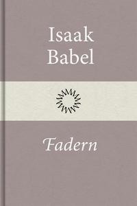 Fadern (e-bok) av Isaak Babel