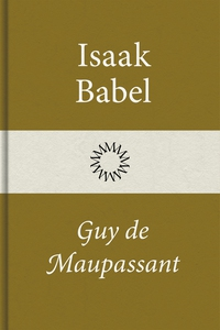 Guy de Maupassant (e-bok) av Isaak Babel