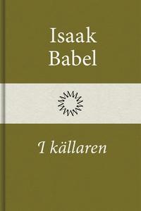 I källaren (e-bok) av Isaak Babel