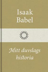 Mitt duvslags historia (e-bok) av Isaak Babel