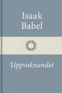 Uppvaknandet (e-bok) av Isaak Babel