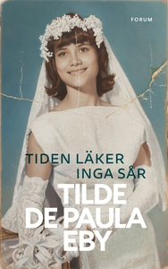 Tiden läker inga sår (e-bok) av Tilde de Paula,