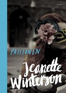 Passionen (e-bok) av Jeanette Winterson