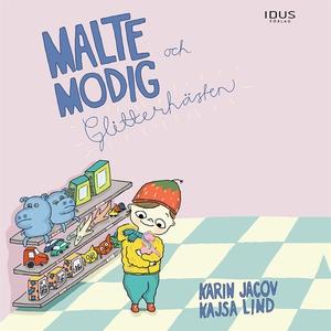 Malte Modig och Glitterhästen (e-bok) av Karin