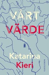 Vårt värde (e-bok) av Katarina Kieri