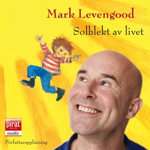 Solblekt av livet (ljudbok) av Mark Levengood
