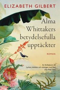 Alma Whittakers betydelsefulla upptäckter (e-bo
