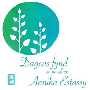 Dagens fynd (ljudbok) av Annika Estassy