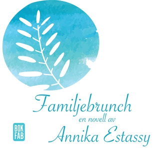 Familjebrunch (ljudbok) av Annika Estassy