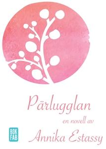 Pärlugglan (e-bok) av Annika Estassy