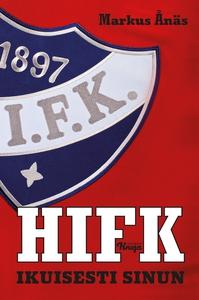 HIFK - Ikuisesti sinun (e-bok) av Markku Ånäs,