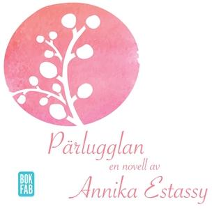Pärlugglan (ljudbok) av Annika Estassy