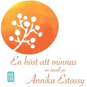 En höst att minnas (ljudbok) av Annika Estassy