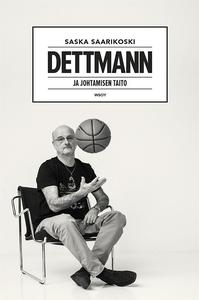 Dettmann - ja johtamisen taito (e-bok) av Saska
