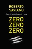 Zero, zero, zero - raportti kansainvälisestä kokaiinikaupasta