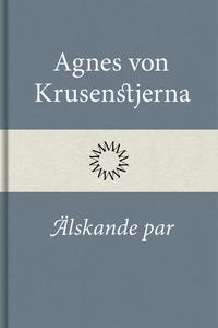 Älskande par (e-bok) av Agnes von Krusenstjerna