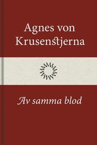 Av samma blod (e-bok) av Agnes von Krusenstjern