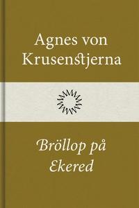 Bröllop på Ekered (e-bok) av Agnes von Krusenst