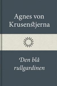 Den blå rullgardinen (e-bok) av Agnes von Kruse