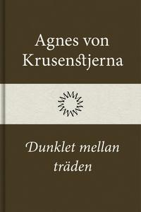 Dunklet mellan träden (e-bok) av Agnes von Krus