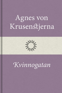 Kvinnogatan (e-bok) av Agnes von Krusenstjerna
