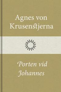 Porten vid Johannes (e-bok) av Agnes von Krusen
