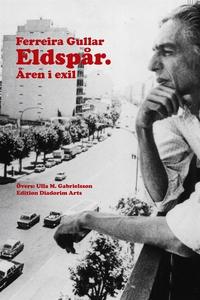 Eldspår. Åren i exil (e-bok) av Ferreira Gullar