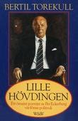Lille hövdingen : Ett ömsint porträtt av Per Eckerberg, vår förste politruk