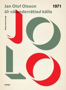 Ur välunderrättad källa (e-bok) av Jan Olof, Ja