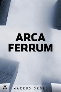Arca Ferrum (e-bok) av Markus Sköld